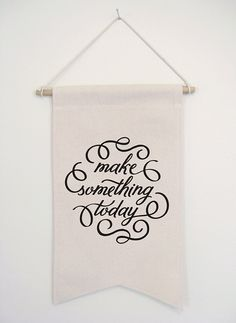 Make Something Today Screenprinted Canvas by haveandholddesign, $50.00