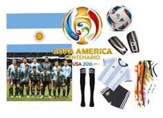 """COPA AMERICA - TEAM ARGENTINA"" by sannasprofil ❤ liked on Polyvore featuring NIKE and adidas"