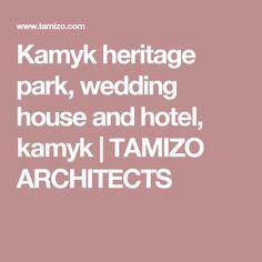 Kamyk heritage park, wedding house and hotel, kamyk | TAMIZO ARCHITECTS