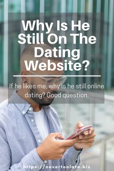 Dating Tips: If he likes me, why is he still online dating?Having trouble understanding men and wondering why is he still on the dating website? Here's how I answered this reader's question about how men think and why they do this.