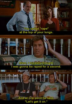 Step Brothers... one of the best movies ever