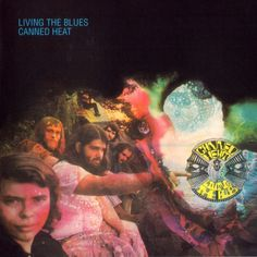 Canned Heat - Living the Blues (1968)