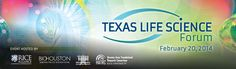 Showcasing Texas talent and learning from the experts at the 2014 Texas Life Science Forum