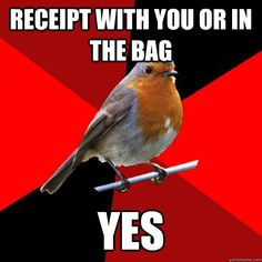 ALL THE TIME!!!!!! People pay no attention to me..this is when i hold their receipt and give them a blank stare