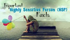 Omg! This couldn't possibly be more true for highly sensitive people (HSPs)!!