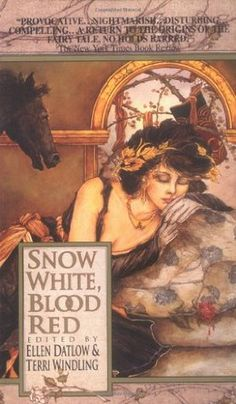 Snow White, Blood Red (The Snow White, Blood Red Anthology Series, Book 1), by Ellen Datlow