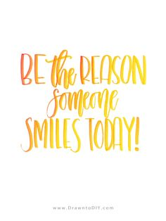 Be the reason someone smiles today Print by Drawn to DIY