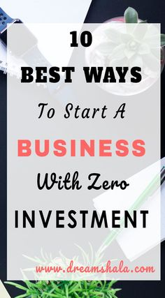 10 Best Ways To Start A Business With No Money - Choose the best way to be your own boss and make money online. No investment.  Best ways to create a side income for your life. #earnmoneyonline #makemoneyonline #onlinebusiness #beyourownboss #ownbusinessideas #ownbusinessideasworkathome