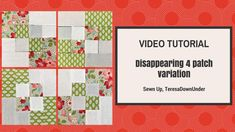 2-minute video tutorial - Disappearing 4-patch quilt block variation
