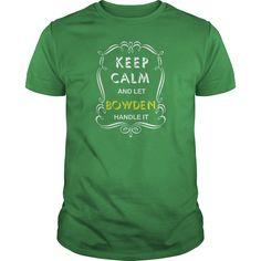 Keep Calm And Let Bowen Handele It