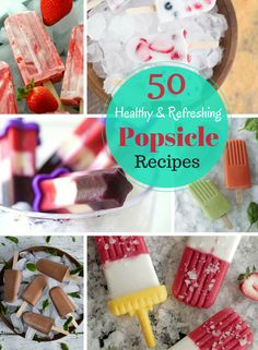 50 Healthy and Refreshing Popsicle Recipes | SimplePureBeauty.com