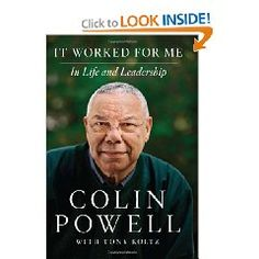 'It Worked for Me' is filled with vivid experiences and lessons learned that have shaped the legendary public service career of the four-star general and former Secretary of State Colin Powell
