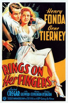 Rings on Her Fingers is a 1942 screwball comedy film starring Henry Fonda and Gene Tierney. A poor man gets mistaken for a millionaire and is swindled out of his life savings. Old Movie Posters, Classic Movie Posters, Cinema Posters, Original Movie Posters, Movie Poster Art, Classic Movies, Gene Tierney, Old Movies, Vintage Movies