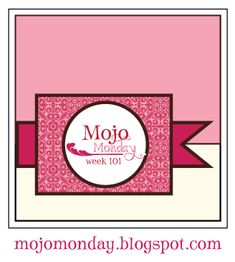 cardmaking sketch .... Mojo Monday Week 101 ... square format that would work as well in a rectangle ... like the grouping of three main shaped as the focal point ...