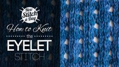 [Daily Knitting Stitch] The Eyelet Stitch
