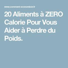 20 Aliments à ZERO Calorie Pour Vous Aider à Perdre du Poids.