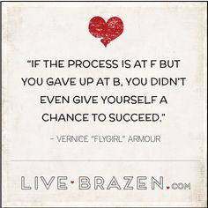 Never give up! www.ApprovalQuiz.com #iapproveofme #approvalquiz www.facebook.com/LiveBrazen