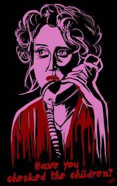 When A Stranger Calls - still probably one of the most terrifying thoughts of mine - you get strange calls all night, and once the terrorizing gets bad enough, you have the call traced, only to find it's coming from inside your house... so creepy!