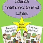 Science journal/notebook labels- Four different word choices:Science JournalScience NotebookMy Science JournalMy Science NotebookThe label siz...