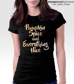 Pumpkin Spice and Everything Nice T-Shirt | Pumpkin shirt | Funny T-Shirt | Halloween Shirt | Watercolor Art | Fall Clothing | Pumpkin Spice