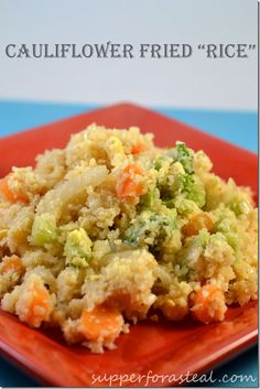 Cauliflower Fried Rice -- Supper for a Steal