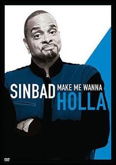 Sinbad: Make Me Wanna Holla!