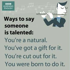 English Functions - Ways to say someone is talented Bbc English, English Fun, English Writing, English Study, English Lessons, English Grammar, English Sentences, English Phrases, Learn English Words