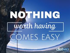 Nothing worth having comes easy.  #dietmdhawaii #weightlossquotes #weightlossmotivation