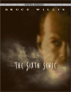 The sixth sense. I really like M. Night Shyamalan, he's a great director and writer.