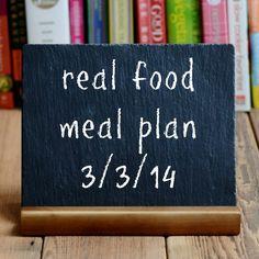 Real Food Weekly Meal Plan 3/3/14 | Real Food Real Deals