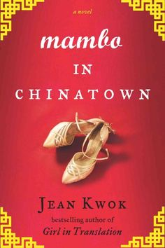 Mambo in Chinatown, by Jean Kwok; CHINESE AMERICAN -- Elizabeth: Charming Cinderella tale about a modest dishwasher who discovers the glamorous world of ballroom dancing.