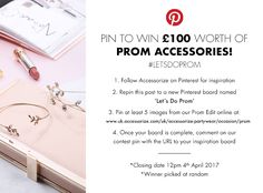 PIN TO WIN £100 WORTH OF PROM ACCESSORISES! Want to win your prom accessories? Follow the instructions on this pin for your chance! #LetsDoProm #prom #prominspiration #promprep #promaccessories #accessories #promdress #promoutfit