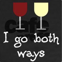 I go both ways.