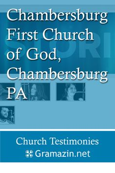 Chambersburg First Church of God of Chambersburg PA has published testimonies.