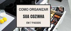 Como organizar sua cozinha em 7 passos :http://blogchegadebagunca.com.br/como-organizar-sua-cozinha-em-7-passos/