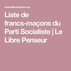Liste de francs-maçons du Parti Socialiste   Le Libre Penseur