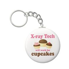 Funny Will Work for Cupcakes X-ray Tech Key Chain