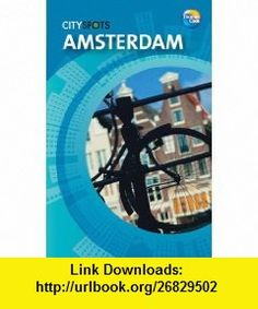 Amsterdam (CitySpots) (CitySpots) (9781841576114) Thomas Cook , ISBN-10: 1841576115  , ISBN-13: 978-1841576114 ,  , tutorials , pdf , ebook , torrent , downloads , rapidshare , filesonic , hotfile , megaupload , fileserve