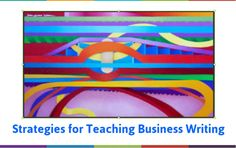 Strategies for Teaching Business Writing