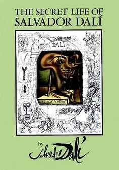 The Secret Life of Salvador Dalí-an entertaining autobiography in which Dali proves his mastery of showmanship.