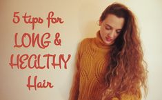 Natural Beauty: 5 tips for long & healthy hair – Elly's Diary