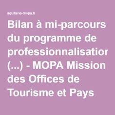 Bilan à mi-parcours du programme de professionnalisation (...) - MOPA Mission des Offices de Tourisme et Pays Touristiques d'Aquitaine