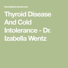 Thyroid Disease And Cold Intolerance - Dr. Izabella Wentz