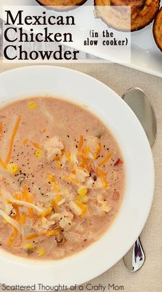 Scattered Thoughts of a Crafty Mom: Recipes for the Crock Pot: Mexican Chicken Chowder