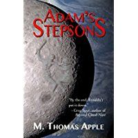 """Adam's Stepsons is a military science fiction novella written by M. Thomas Apple. To the military establishment at Armed Forces HQ, the clones were things, to be addressed using the pronoun """"it"""", but their creator, Dr. Heimann, had considerable difficulty conforming with that protocol. Granted,..."""