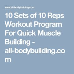10 Sets of 10 Reps Workout Program For Quick Muscle Building - all-bodybuilding.com