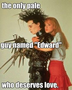 oh but there's that one other pale guy named Edward too.....