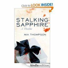 Amazon.com: Stalking Sapphire: A Thriller eBook: Mia Thompson: Kindle Store