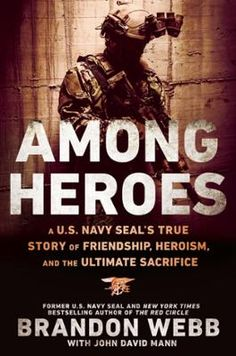 Among Heroes by Brandon Webb,John David Mann, Click to Start Reading eBook, Now from Brandon Webb, Navy SEAL sniper and New York Times bestselling author, comes his personal acc