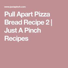 Pull Apart Pizza Bread Recipe 2 | Just A Pinch Recipes
